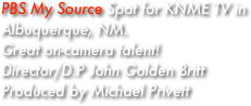 PBS My Source Spot for KNME TV in Albuquerque, NM.
